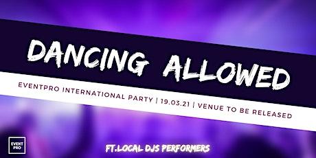 EVENTPRO International Party (Dancing Allowed) tickets
