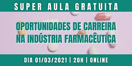 Aula gratuita: Oportunidades de Carreira na Indústria Farmacêutica bilhetes