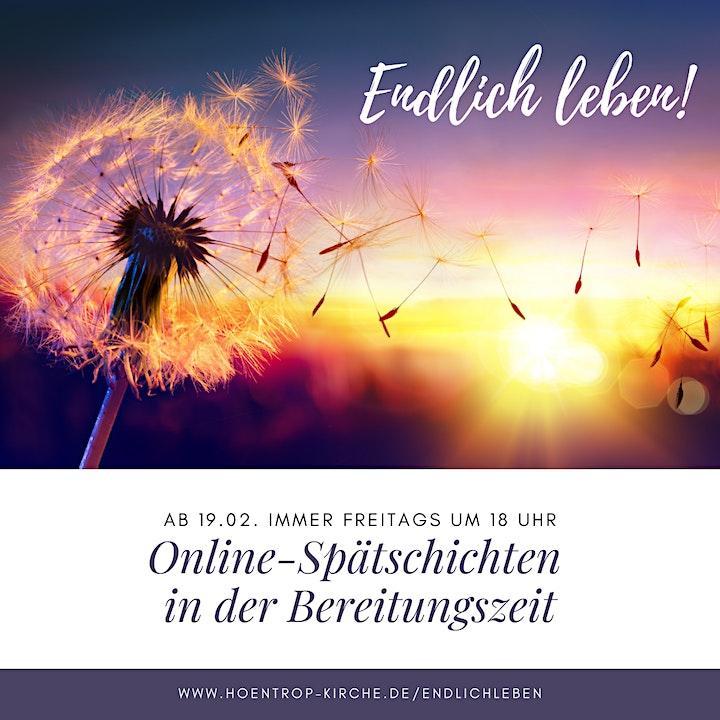 Online-Spätschichten in der Bereitungszeit: Endlich leben!: Bild