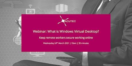 Webinar: What is Windows Virtual Desktop? tickets