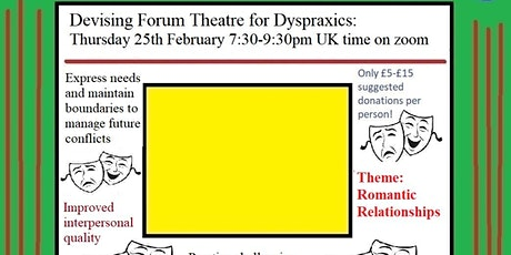 Devising Forum Theatre for Dyspraxics.  Theme-Romantic Relationships tickets