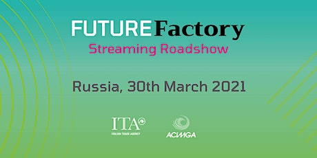 The Future Factory Streaming Roadshow Russia tickets