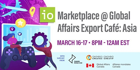 IO Marketplace @ Global Affairs Export Cafe: Asia Tickets