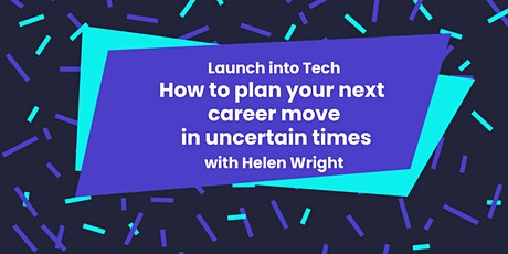 How to plan your next career move in uncertain times tickets