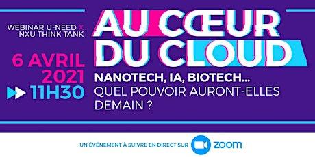 Le Cloud | Nanotech, Biotech, IA : Quel pouvoir auront-elles demain ? billets