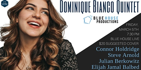 Dominique Bianco Quintet at Blue House Live Tickets