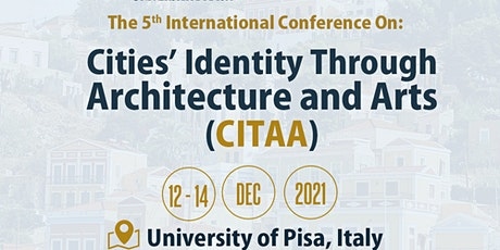 Cities' Identity Through Architecture and Arts (CITAA) – 5th Edition biglietti