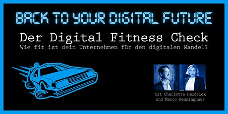 BACK TO YOUR DIGITAL FUTURE: Mach mit uns den Digital Fitness Check! Tickets