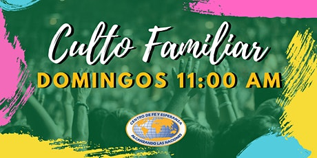 Culto Familiar 28 de febrero 11:00 AM entradas