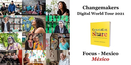 Generation Share: Changemakers Digital World Tour: Focus on Mexico tickets