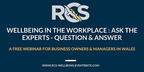 Wellbeing in the workplace ask the experts Question and Answer tickets