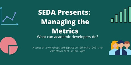 Managing the metrics: what can academic developers do? tickets