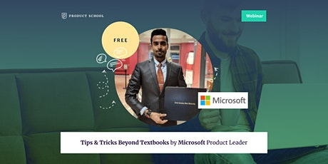 Webinar: Tips & Tricks Beyond Textbooks by Microsoft Product Leader tickets