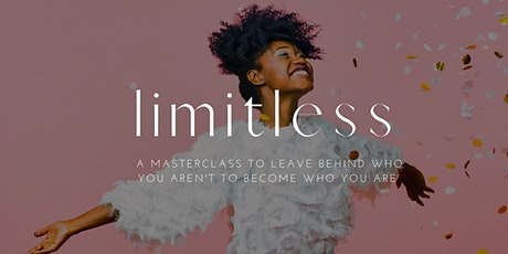Limitless: A Masterclass in Finding Your Medicine and Becoming You tickets