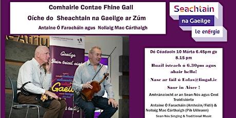 Seachtain Na Gaeilge le Antaine Ó Faracháin & Nollaig MacCárthaigh tickets