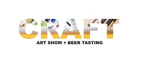 Craft: Rasta's Bday Art Show + Beer Tasting tickets