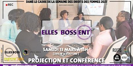 Elles Boss(ent ) : Projection & conférence billets