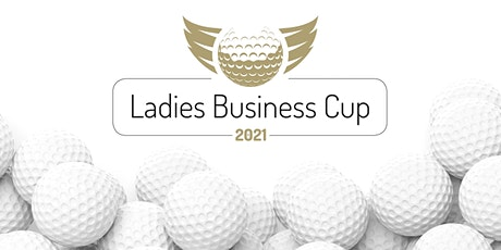 Ladies Business Cup 2021 - München Tickets