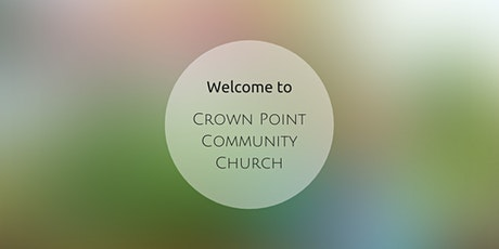 Crown Point Community Church Worship Service - Sunday February 28, 2021 tickets