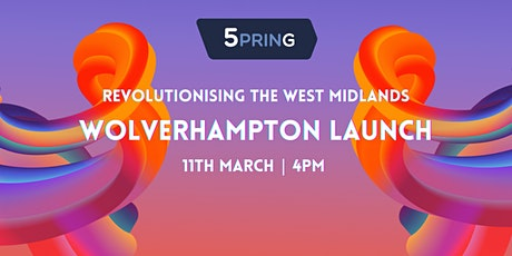 5PRING - Revolutionising the West Midlands - Wolverhampton tickets