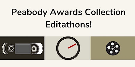 Editathons for the Peabody Awards Collection! tickets