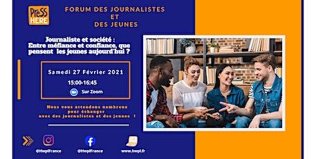 Forum journalistes et jeunes : Confiance ou méfiance qu'en est-il en 2021 ? billets