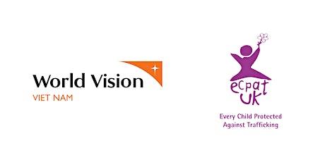 Migration from Vietnam-UK: ECPAT UK & World Vision Vietnam resources launch tickets