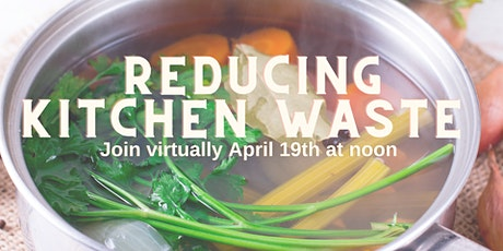 Reducing Kitchen Waste- Earth Day Series tickets