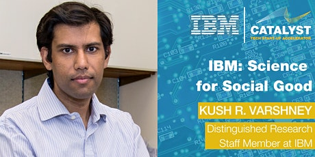 Science for Social Good with IBM's Kush R Varshney tickets