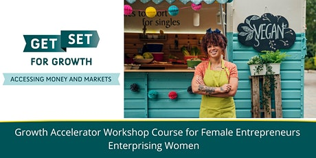 Growth Accelerator Workshop Course for Female Entrepreneurs - April tickets