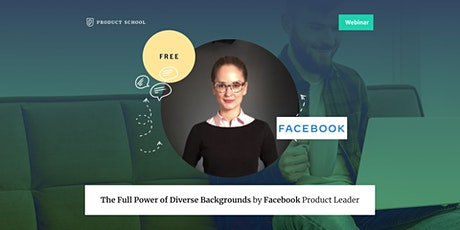 Webinar: The Full Power of Diverse Backgrounds by Facebook Product Leader tickets