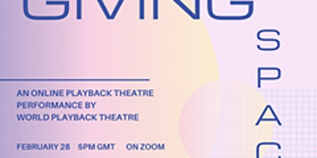World Playback Theatre presents: Giving Space tickets
