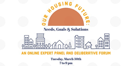 Our Housing Future: Needs, Goals, and Solutions tickets