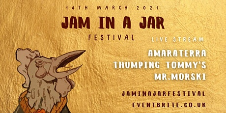 Jam in a Jar - Online Festival ft Amaraterra, Thumping Tommy's & Mr.Morski tickets
