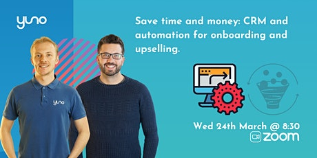 Save time and money: CRM and automation for onboarding and upselling. tickets