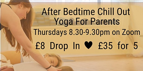 After Bedtime Chill Out Yoga For Parents tickets