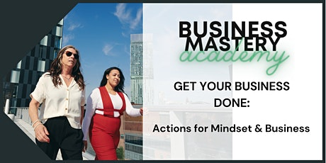 Get Your Business Done Tickets