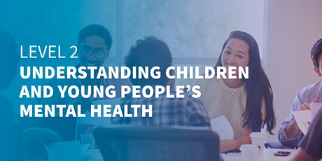Children & Young People's Mental Health | West Midlands | Online Course tickets