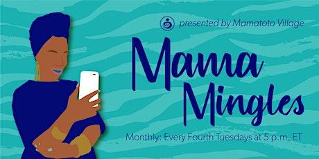 Mama Mingles - Evening tickets