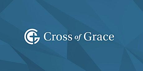 Cross of Grace Sunday service @ 11:00am tickets