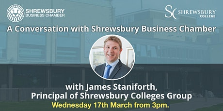 Shrewsbury Business Chamber: James Staniforth, Shrewsbury Colleges Group tickets