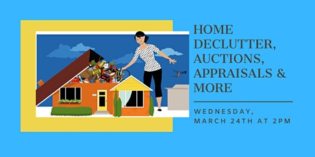 Webinar: Let's Tackle Home Declutter, Auctions, Appraisals and More! tickets