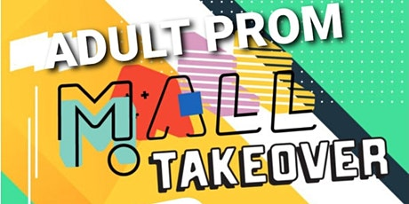 Adult Prom Mall Takeover tickets
