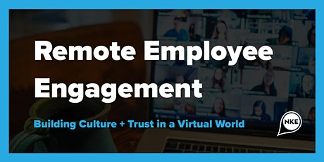 Remote Employee Engagement: Building Culture and Trust in a Virtual World tickets