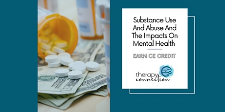 Substance Use and Abuse and the Impacts on Mental Health tickets