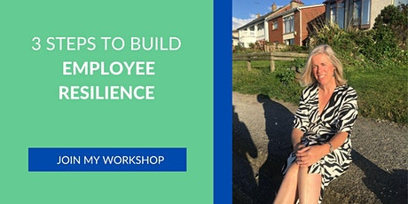 3 Steps to Build Employee Resilience tickets
