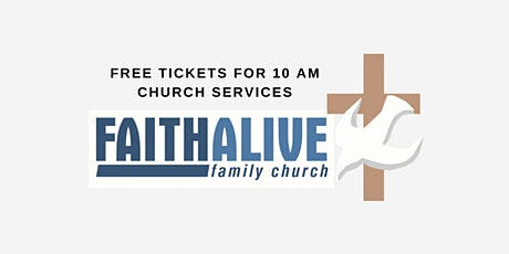 Faith Alive Family Church - Sunday Service 10 am tickets