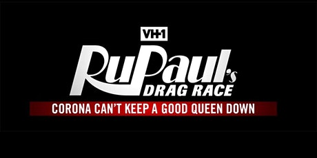 RuPaul's Drag Race Viewing Party: Corona Can't Keep A Good Queen Down tickets