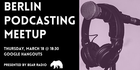 March Berlin Podcasting Meetup tickets