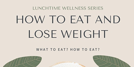 How to Eat and Lose Weight tickets